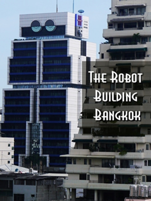 The Robot Building, Bangkok