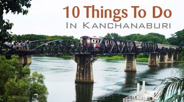 10 Things To Do In Kanchanaburi, Thailand
