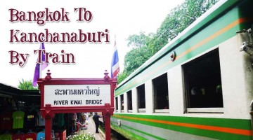 Bangkok To Kanchanaburi By Train