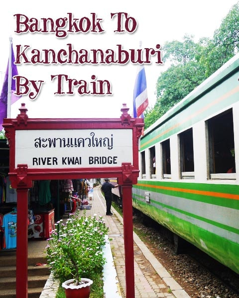 Pin this on Pinterest! How to get from Bangkok to Kanchanaburi by Train