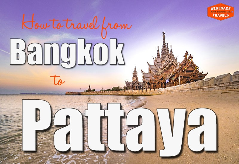 How to travel from Bangkok to Pattaya in Thailand