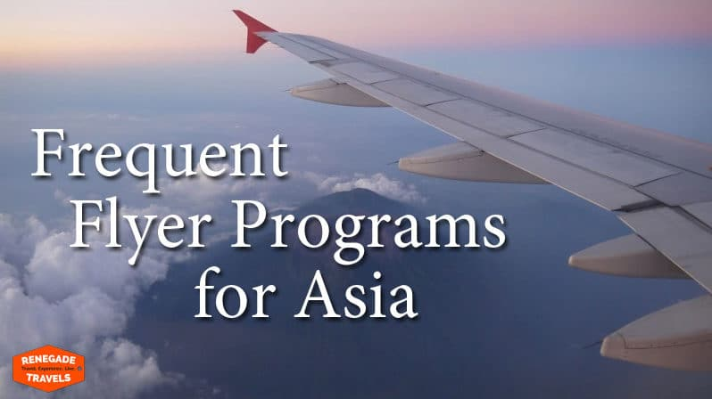 Best Frequent Flyer Programs for Asia