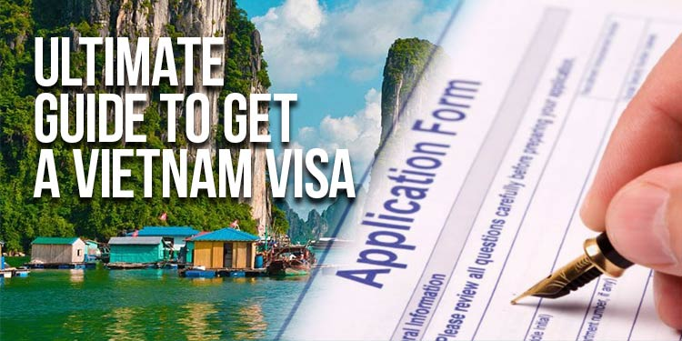 Ultimate Guide to getting a Vietnam Visa