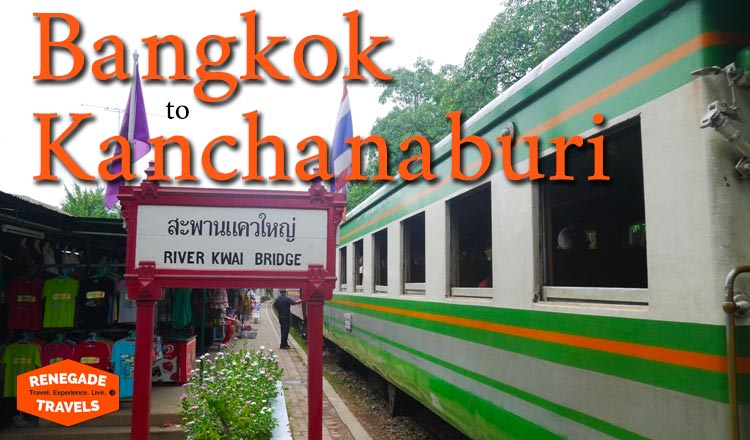 How to get from Bangkok to Kanchanaburi by train