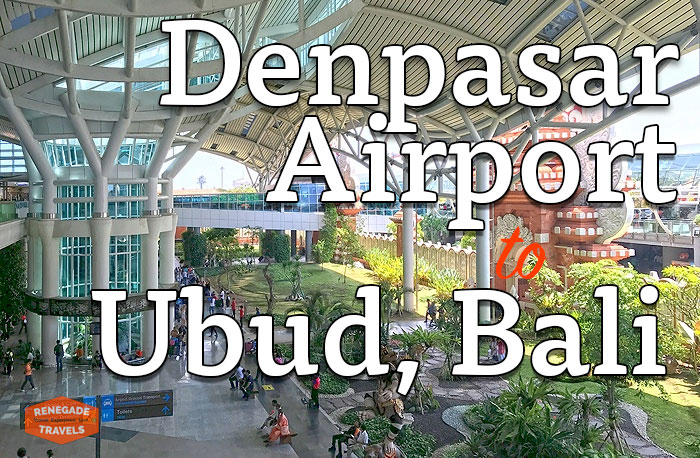 How to get from Denpasar Airport to Ubud, Bali